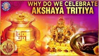 The Importance of Akshay Tritiya | Why is Akshaya Tritiya Celebrated?