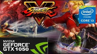 Street Fighter V on GTX 1050 2GB - I3 6100
