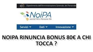 NOIPA,CHI DEVE RINUNCIARE AL BONUS DA 80€ E TREDICESIMA PA : DATE
