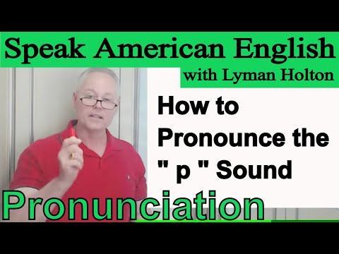 How to Pronounce the p Sound