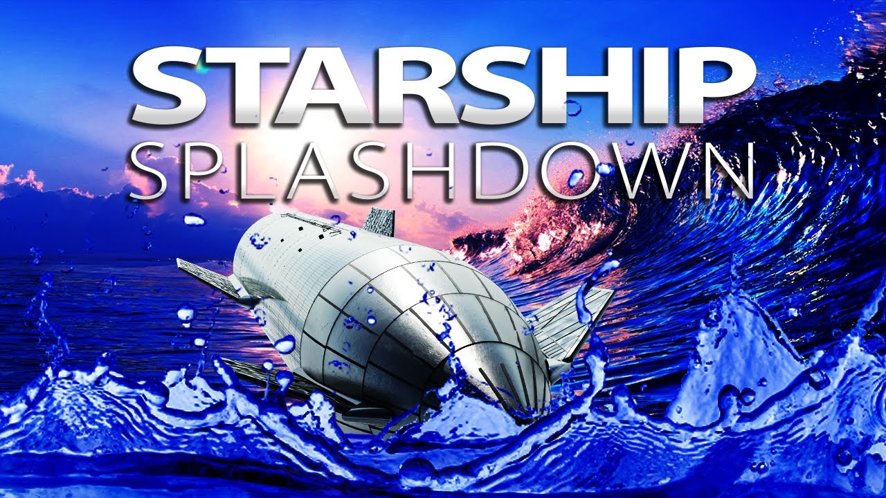 Why SpaceX Is Dropping A Starship In The Water