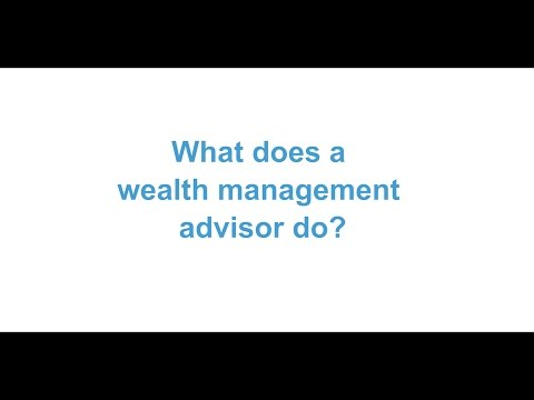 What does a wealth management advisor do?