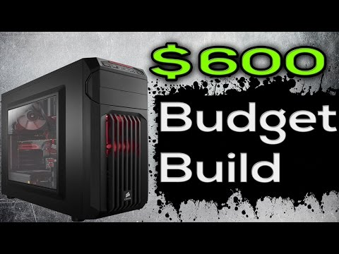$600 Budget Build (VR Ready, 1080p Gaming PC)