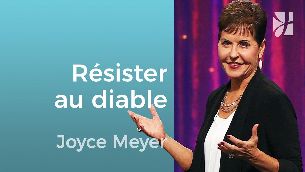 Résistez-vous au diable ? (2/4)  - Joyce Meyer - Grandir avec Dieu