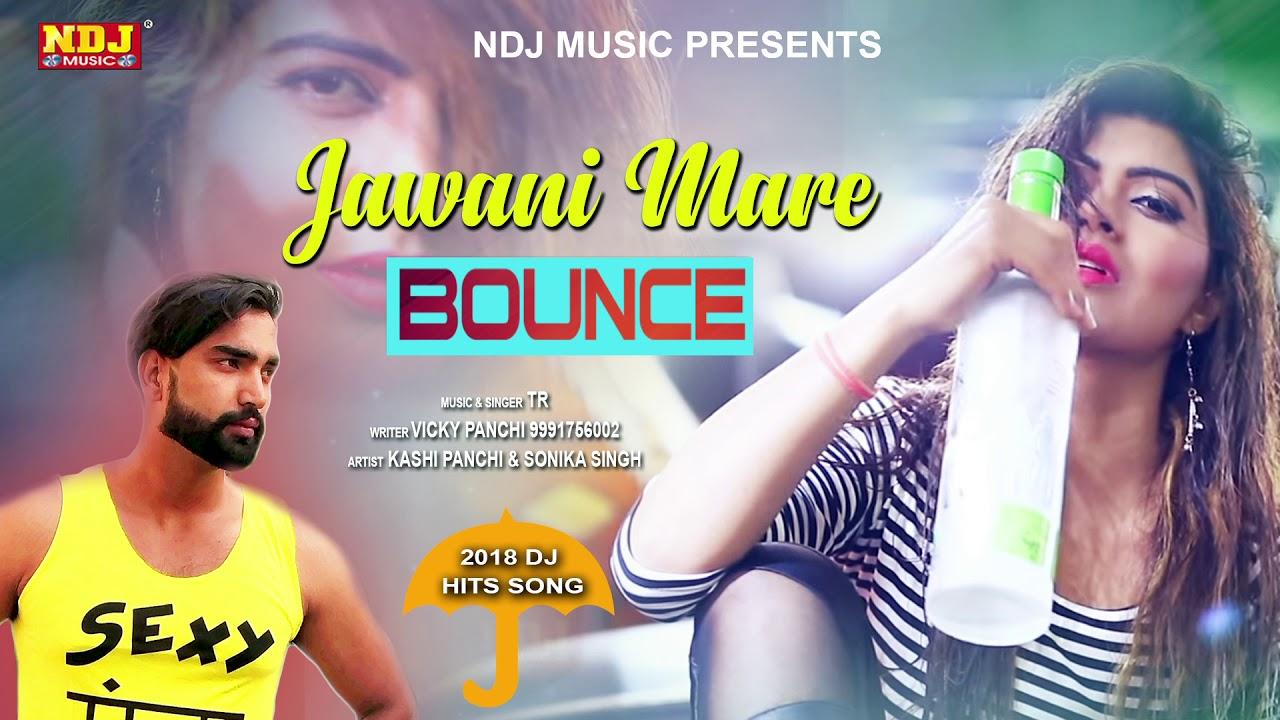 Jawani Mare Bounce # Haryanvi_Song_2018 # Vicky Panchi # Kashi Panchi # TR # Sonika Singh Song # NDJ