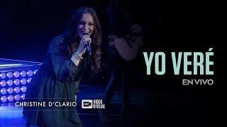 Christine D'Clario   Yo Vere   En Vivo