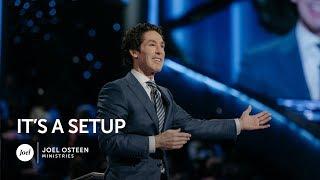 Joel Osteen - It's a Setup