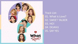 Download Lagu [Full Album] TWICE – What is Love? (Mini Album) Mp3