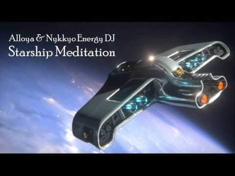 Alloya & Nykkyo Energy DJ - Starship Meditation