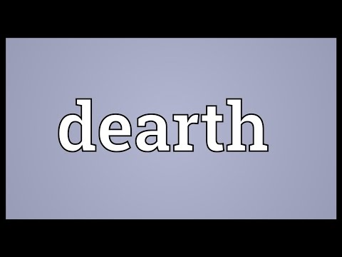 Beautiful Dearth Meaning