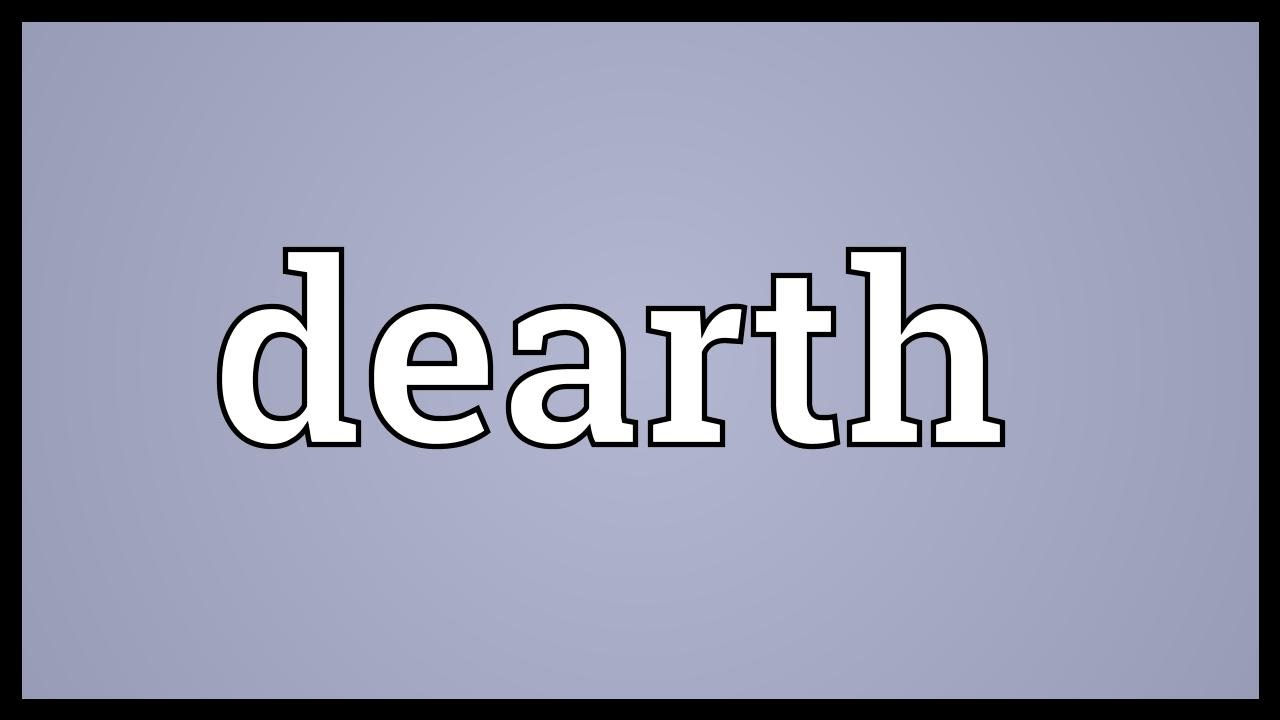 Superior Dearth Meaning