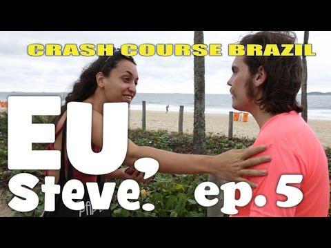 Eu, Steve. episode 5 ( hugging and talking in Brazil)
