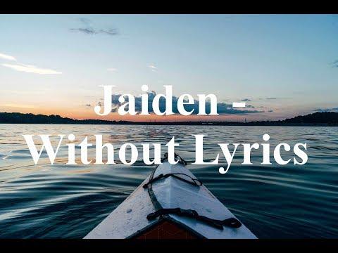 Jaiden - Without Lyrics