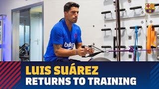 Luis Suárez returns to training at the Ciutat Esportiva