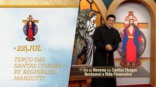 Terço das Santas Chagas | Padre Reginaldo Manzotti | 22 de Julho de 2018