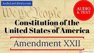 Amendment XXII (22) to the U.S. Constitution - Presidential Term Limit (Audio & Text)