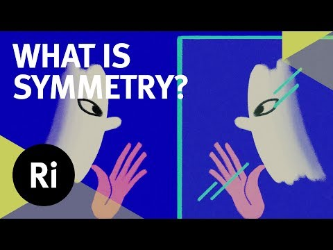 What is Symmetry in Physics?  With Tara Shears