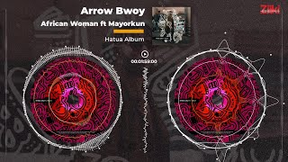 ARROW BWOY - AFRICAN WOMAN Ft MAYORKUN (Official Audio ) sms SKIZA 7301155 To 811