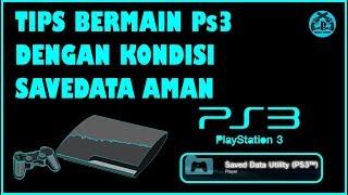 TIPS BERMAIN PS3 DENGAN KONDISI SAVE DATA AMAN