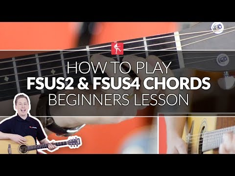 how to play fsus2 and fsus4 chords - beginners acoustic guitar lesson