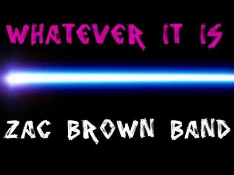 Zac Brown Band  Whatever It Is Lyrics