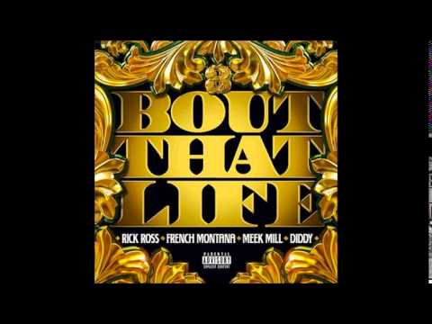 Rick Ross - Bout That Life ft. French Montana, Meek Mill & Diddy