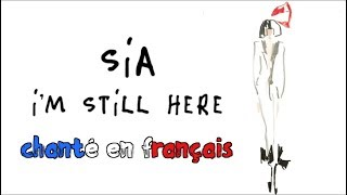 Sia - I'm still here (traduction en francais) COVER