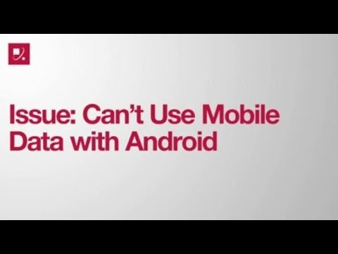 Issue: Can't Use Mobile Data With Android