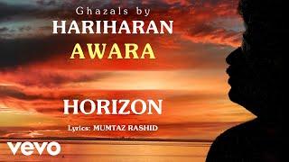 Awara - Horizon | Hariharan Official Song
