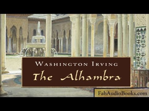 THE ALHAMBRA by Washington Irving - Tales and sketches of the Moors and Spaniards - full audiobook