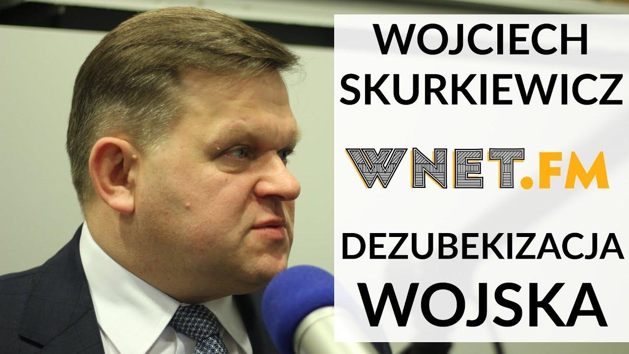 Skurkiewicz: Dezubekizacja wojska będzie przebiegać stopniowo
