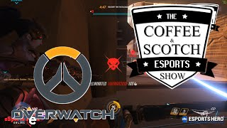 The Coffee & Scotch Esports Show - Overwatch: Esports Opening Weekend Thoughts