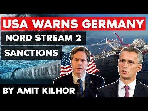 Nord Stream 2 Gas Pipeline Project - USA warns Germany about possible SANCTIONS - IR Current Affairs