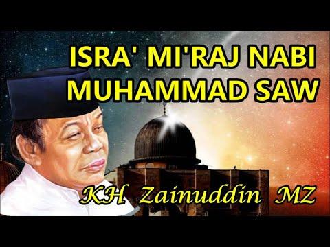 Isra' Mi'raj Nabi Muhammad SAW - Ceramah KH Zainudin MZ