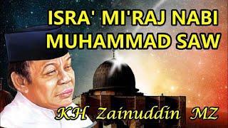 Isra' Mi'raj Nabi Muhammad SAW - Ceramah KH Zainudin MZ Full lucu