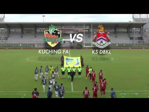 KUCHING FA 2018 Campaign - KCH FA vs KS DBKL 15/04/18