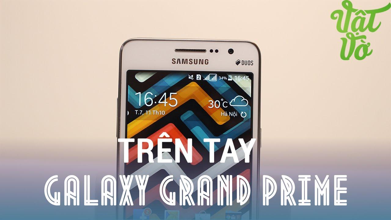 [Review dạo] Trên tay đánh giá nhanh Smartphone tự sướng của Samsung – Galaxy Grand Prime G530