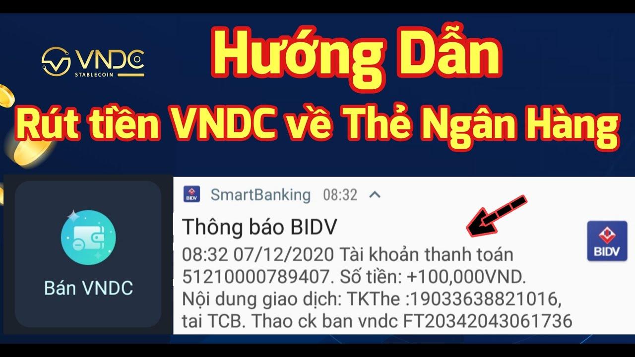 Hướng dẫn rút tiền từ VNDC về Thẻ Ngân Hàng cực nhanh
