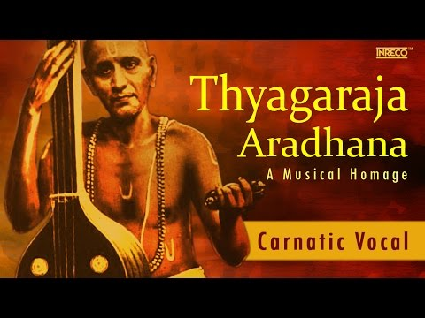 Thyagaraja Aradhana | Tyagaraja Keerthanalu | Tamil Devotional Songs