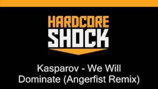 Kasparov - We Will Dominate (Angerfist Remix)