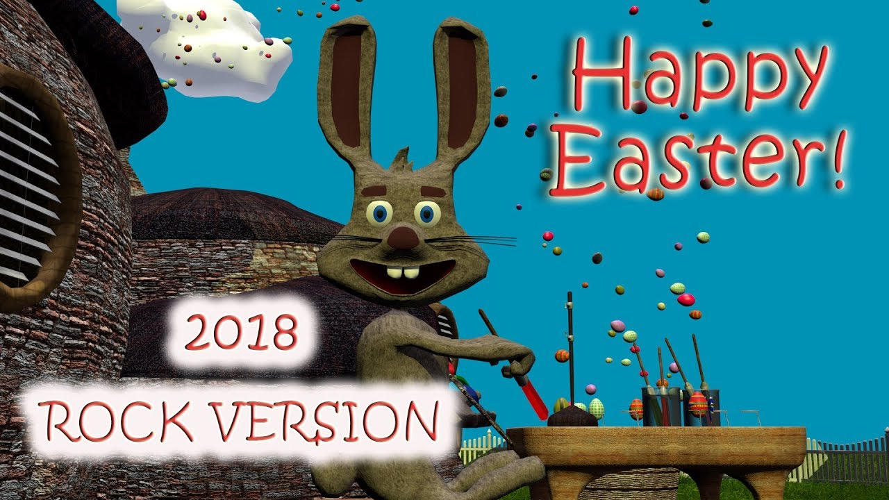 Happy Easter 2018 Rock Version Of The Easter Bunny Song Youtube