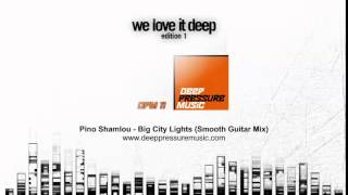 dpm11 - pino shamlou - big city lights (smooth guitar mix)