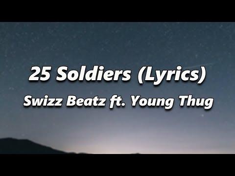 Swizz Beatz - 25 Soldiers (lyrics) ft. Young Thug