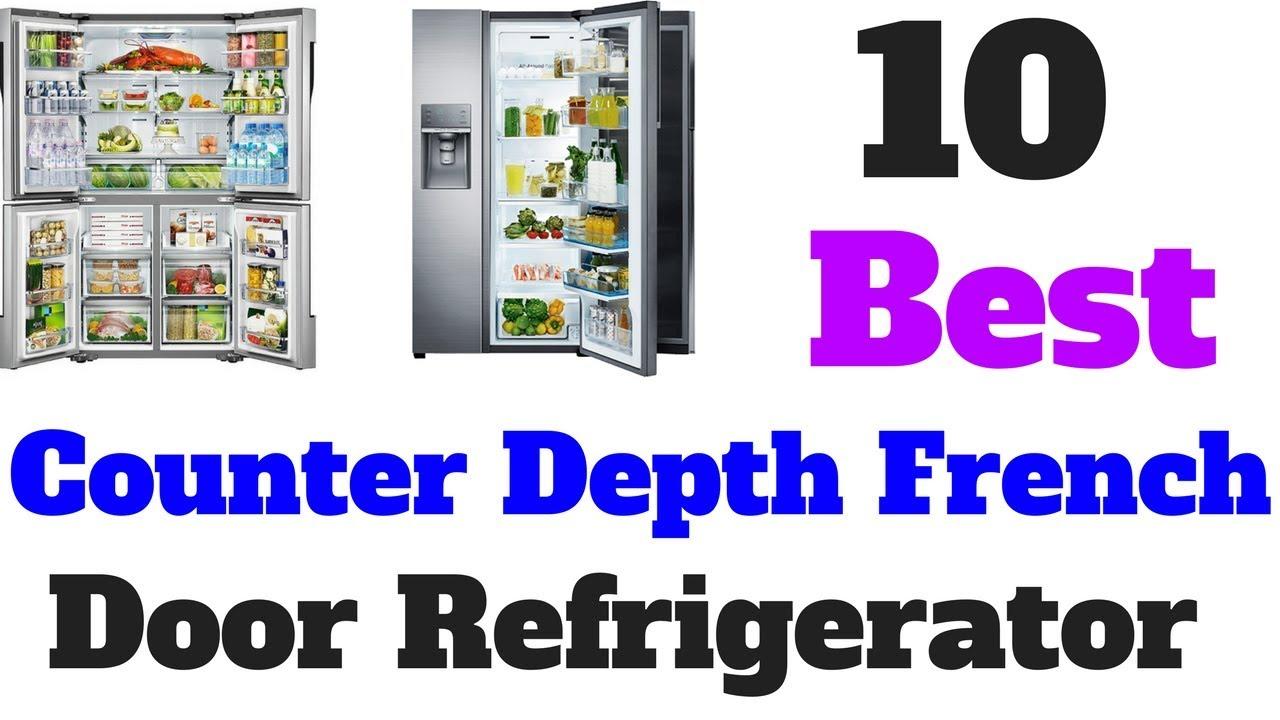 Top 10 Best Counter Depth French Door Refrigerator