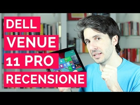 Recensione Dell Venue 11 Pro - Review [eng subtitles]