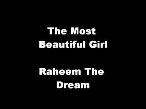 The Most Beautiful Girl - Raheem The Dream