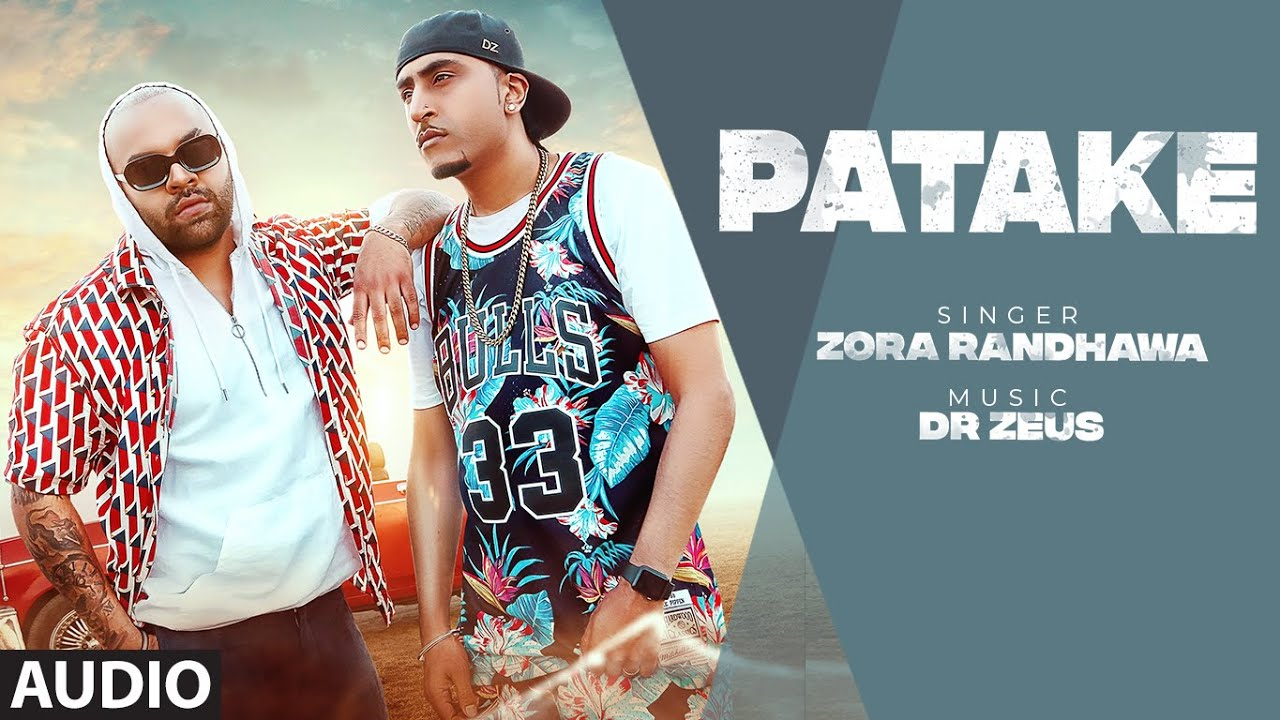 Patake: Zora Randhawa (Full Audio Song) Dr. Zeus | Balli Jethuwal | Latest Punjabi Songs 2019