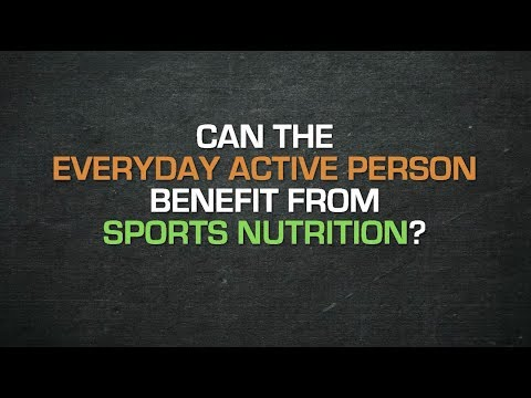 Can the everyday active person benefit from sports nutrition?