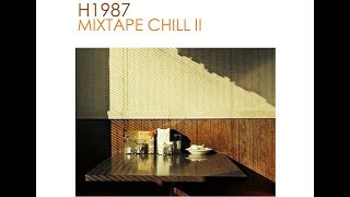 Mix 2 H1987 - Chill, Hip-Hop, Trip-Hop, Electro ( 10H)