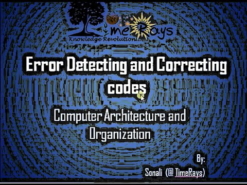 Error Detecting and Correcting Codes - Part 1